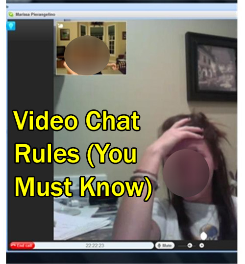 Video Chat Rules That Matter