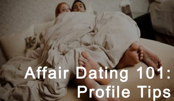 Affair Dating Profile Advice