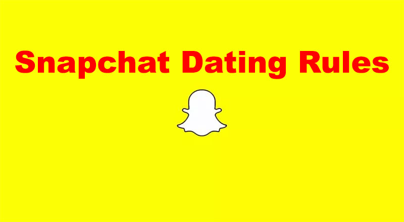 Snapchat dating rules