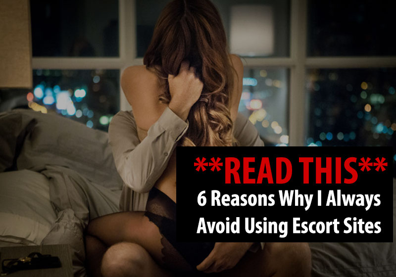 why to avoid escort sites